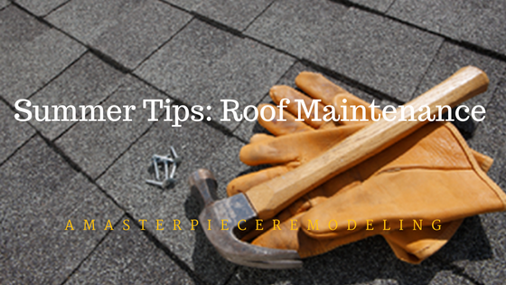 Summer tips roof maintenance a masterpiece remodeling - Important tips roof maintenance ...